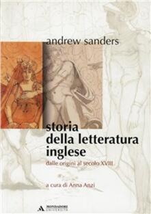 Storia della letteratura inglese. Vol. 1: Dalle origini al secolo XVIII. - Andrew Sanders - copertina