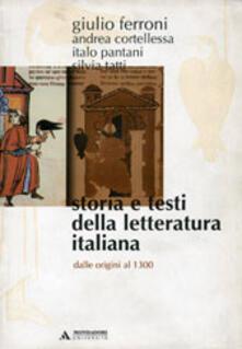 Storia e testi della letteratura italiana. Vol. 1: Dalle origini al 1300..pdf