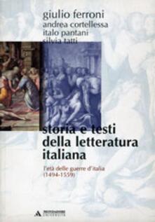 Storia e testi della letteratura italiana. Vol. 4: L'età delle guerre d'Italia (1494-1559). - Giulio Ferroni - copertina