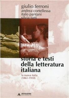 Storia e testi della letteratura italiana. Vol. 8: La nuova Italia (1861-1910). - Giulio Ferroni - copertina