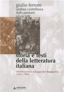 Storia e testi della letteratura italiana. Vol. 10: Ricostruzione e sviluppo nel dopoguerra (1945-1968). - Giulio Ferroni - copertina