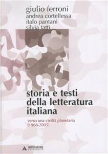 Storia e testi della letteratura italiana. Vol. 11: Verso una civiltà planetaria (1968-2005).