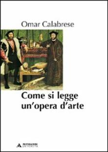 Come si legge un'opera d'arte - Omar Calabrese - copertina