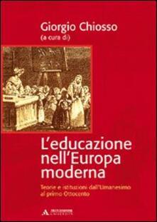 Winniearcher.com L' educazione nell'Europa moderna. Teorie e istituzioni dall'umanesimo al primo Ottocento Image