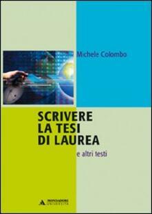 Scrivere la tesi di laurea e altri testi - Michele Colombo - copertina