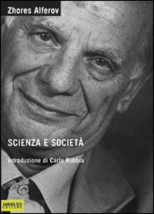 Scienza e società - Zhores I. Alferov - copertina