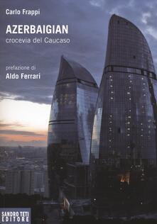 Azerbaigian crocevia del Caucaso - Carlo Frappi - copertina