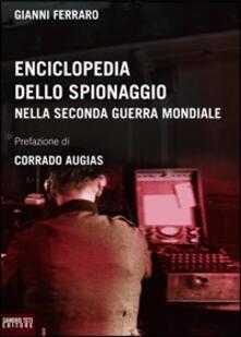 Enciclopedia dello spionaggio nella Seconda guerra mondiale - Gianni Ferraro - copertina