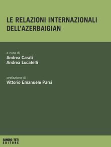 Le relazioni internazionali dell'Azerbaigian - copertina