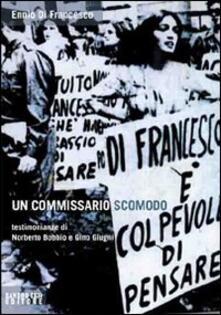 Un commissario scomodo. Testimonianze di Norberto Bobbio e Gino Giugni - Ennio Di Francesco - copertina