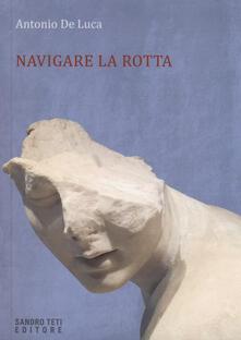 Navigare la rotta - Antonio De Luca - copertina