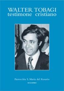 Walter Tobagi. Testimone cristiano