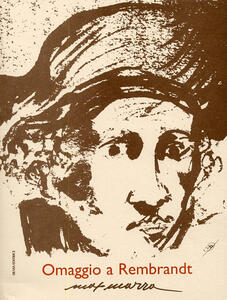 Max Marra. Omaggio a Rembrandt