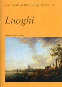 Luoghi. Fare scuola al Museo Poldi Pezzoli. Vol. 10