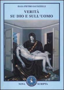 Verità su Dio e sull'uomo - Isaia P. Iacozzilli - copertina