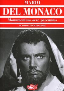 Mario Del Monaco. Monumentum aere perennius