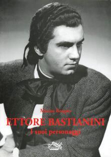 Ettore Bastianini. I suoi personaggi - Marina Boagno - copertina