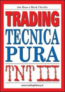 TNT. Vol. 3: Trading. Tecnica pura.