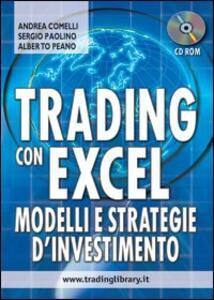 Trading con Excel. Modelli e strategie d'investimento. Con CD-ROM