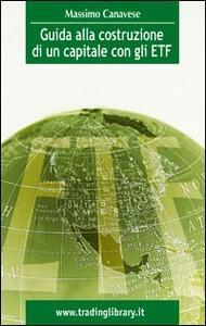 Guida alla costruzione di un capitale con gli ETF