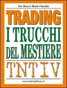 TNT. Vol. 4: Trading: i trucchi del mestiere.