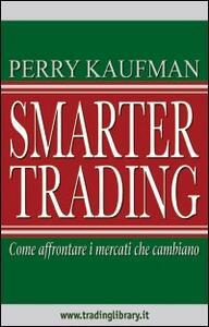 Smarter trading. Come affrontare i mercati che cambiano