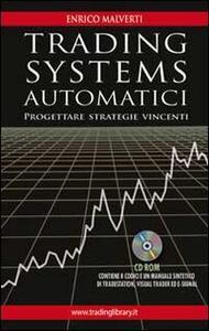 Trading systems automatici. Progettare strategie vincenti. Con CD-ROM