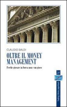 Oltre il money management - Claudio Baldi - copertina