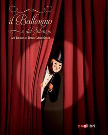 Il ballerino del silenzio - Ivo Rosati,Irma Gruenholz - copertina