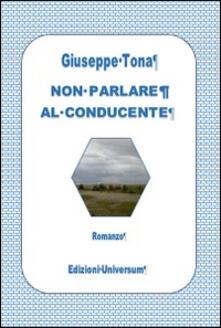 Non parlare al conducente - Giuseppe Tona - copertina