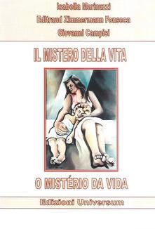 Il mistero della vita. Ediz. multilingue - Isabella Marinuzzi,Edltraud Zimmermann Fonseca,Giovanni Campisi - copertina