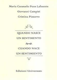 Quando nasce un sentimento. Ediz. multilingue - M. Consuelo Pons Lafuente,Giovanni Campisi,Cristina Pizzarro - copertina