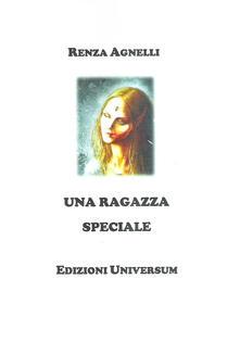 Una ragazza speciale - Renza Agnelli - copertina