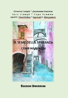 Il seme della speranza. Ediz. italiana e russa - Giovanni Campisi,Sara Ciampi,Adolf P. Shvedchikov - copertina