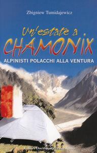 Libro Un' estate a Chamonix. Polacchi in libertà sulle Alpi Zbigniew Tumidajewicz
