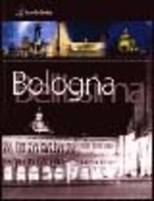 Bologna bellissima - Gabriele Angelini,Olivo Barbieri,Corrado Fanti - copertina