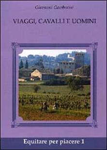 Viaggi, cavalli e uomini - Giovanni Gamberini - copertina