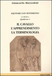 Grandtoureventi.it Equitare con sentimento. La pratica. Vol. 1: Il cavallo, l'apprendimento, la terminologia. Image