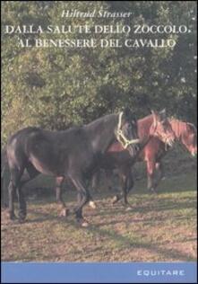 Dalla salute dello zoccolo al benessere del cavallo - Hiltrud Strasser - copertina