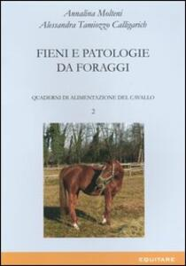Quaderni di alimentazione del cavallo. Vol. 2: Fieni e patologie da foraggi.