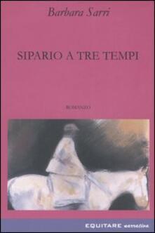 Sipario a tre tempi - Barbara Sarri - copertina