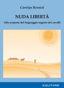 Nuda libertà - Carolyn Resnick - copertina