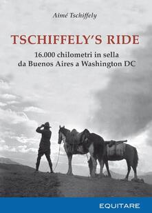 Filmarelalterita.it Tschiffely's ride. 16.000 chilometri in sella da Buenos Aires a Washington Image