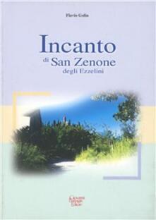 Incanto di San Zenone degli Ezzelini - Flavio Golin,Rodolfo Favero,Giovanni Battagin - copertina