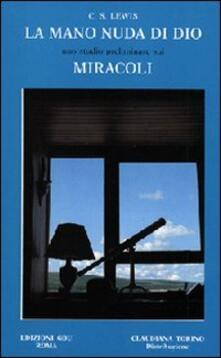 La mano nuda di Dio. Uno studio preliminare sui miracoli - Clive S. Lewis - copertina