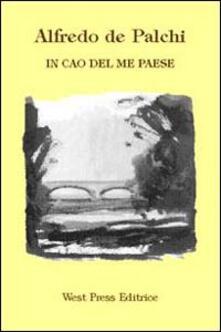 In cao del me paese. Testo veneto, italiano e inglese - Alfredo De Palchi - copertina