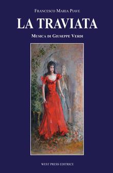 La traviata. Melodramma in tre atti - Francesco Maria Piave,Giuseppe Verdi - copertina