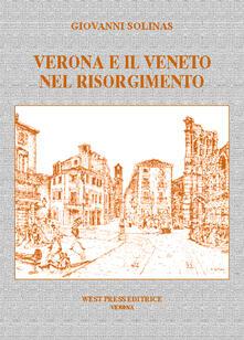Verona e il Veneto nel Risorgimento - Giovanni Solinas - copertina