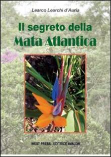 Il segreto della mata atlantica - Learco Learchi D'Auria - copertina
