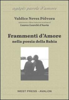 Frammenti d'amore nella poesia della Bahia - Valdice Neves Pólvora - copertina